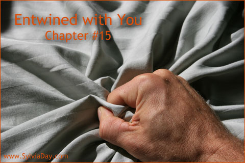 Entwined with You - Chapter Fifteen