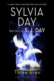 Three Eves The Marked Series by Sylvia Day