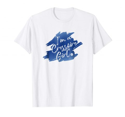 I'm a Crossfire Girl T-shirt (light shirt with blue graphic: short sleeve)